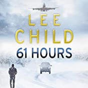 61 Hours: A Jack Reacher Thriller | Lee Child