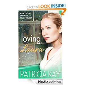 Kindle Book Bargains: Loving Laura (The Cantrelle Family Trilogy), by Patricia Kay. Publication Date: October 9, 2012