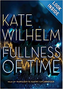 The Fullness of Time by Kate Wilhelm and Marguerite Gavin