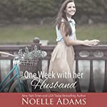 One Week with Her Husband: Eden Manor, Book 3 | Noelle Adams