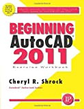 img - for Beginning AutoCAD 2011 Exercise Workbook by Cheryl Shrock (2010-05-05) book / textbook / text book