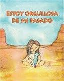 img - for Estoy orgullosa de mi pasado/ I'm Proud of My Past (Facil De Leer/ Easy Readers) (Spanish Edition) (Facil de Leer: Level H) book / textbook / text book