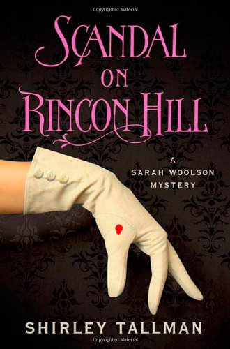 Image of Scandal on Rincon Hill: A Sarah Woolson Mystery (Sarah Woolson Mysteries)