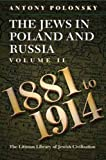 The Jews in Poland and Russia, Vol. 2: 1881-1914