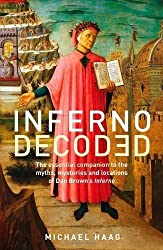 Inferno Decoded: The essential companion to the myths, mysteries and locations of Dan Brown's Inferno by Haag, Michael ( 2013 )
