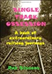 Single Track Obsession: A book of ext...