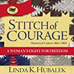 Stitch of Courage: A Woman's Fight for Freedom: Book 3 in the Trail of Thread Series | Linda K. Hubalek