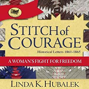 Stitch of Courage: A Woman's Fight for Freedom: Book 3 in the Trail of Thread Series | [Linda K. Hubalek]