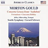Gould: Concerto Grosso (Formations/ Cinerama Hol) (Naxos: 8.559715)