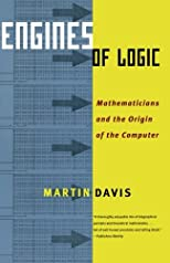 Engines of Logic: Mathematicians and the Origin of the Computer