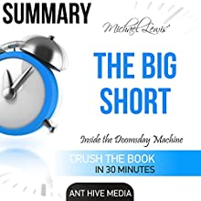 Michael Lewis' The Big Short: Inside the Doomsday Machine Summary Audiobook by  Ant Hive Media Narrated by Doron Alon