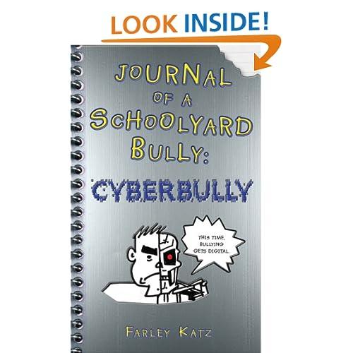 Journal of a Schoolyard Bully: Cyberbully