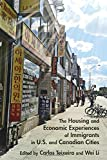 img - for The Housing and Economic Experiences of Immigrants in U.S. and Canadian Cities book / textbook / text book