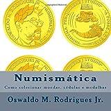 img - for Numismatica: como colecionar moedas, cedulas e medalhas (Portuguese Edition) book / textbook / text book