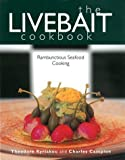 img - for The Livebait Cookbook: Rambunctious Seafood Cooking by Kyriakou, Theodore, Campion, Charles (1998) Hardcover book / textbook / text book