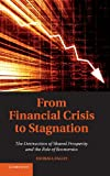 img - for From Financial Crisis to Stagnation: The Destruction of Shared Prosperity and the Role of Economics book / textbook / text book