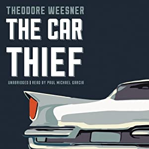 The Car Thief | [Theodore Weesner]