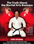 The Truth About the Martial Arts Busi...