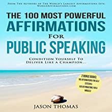 The 100 Most Powerful Affirmations for Public Speaking Audiobook by Jason Thomas Narrated by David Spector