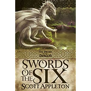 Swords of the Six:The Sword of the Dragon Series Book One