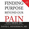 Finding Purpose Beyond Our Pain: Uncover the Hidden Potential in Life's Most Common Struggles Audiobook by David L Henderson Narrated by Jon Gauger