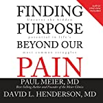 Finding Purpose Beyond Our Pain: Uncover the Hidden Potential in Life's Most Common Struggles | David L Henderson