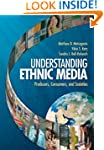 Understanding Ethnic Media: Producers...