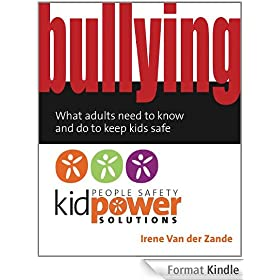 Bullying - What Adults Need to Know and Do to Keep Kids Safe (English Edition)