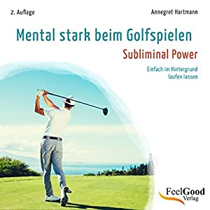 Mental stark beim Golfspielen Hörbuch