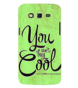 You Cant Buy Cool 3D Hard Polycarbonate Designer Back Case Cover for Samsung Galaxy Grand i9080 :: Samsung Galaxy Grand i9082