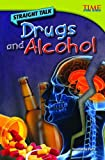Straight Talk: Alcohol and Drugs (Time for Kids Nonfiction Readers: Level 4.5)