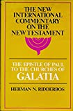 The Epistle of Paul to the Churches of Galatia: The English Text, with Introduction, Exposition and Notes (The New International Commentary on the New Testament) (080282191X) by Herman N. Ridderbos