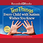 Ten Things Every Child with Autism Wishes You Knew | Ellen Notbohm