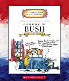 George W. Bush: Forty-Third President (Getting to Know the Us Presidents)