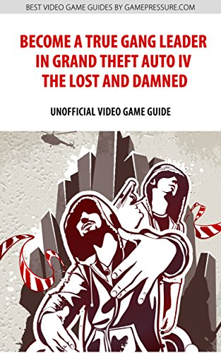"""Maciej """"Sandro"""" Jalowiec - Become a True Gang Leader in Grand Theft Auto IV The Lost and Damned - Unofficial Video Game Guide (English Edition)"""