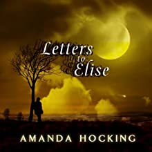 Letters to Elise: A Peter Townsend Novella (My Blood Approves) (       UNABRIDGED) by Amanda Hocking Narrated by Hannah Friedman