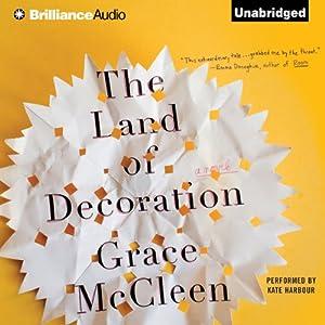 The Land of Decoration: A Novel | [Grace McCleen]