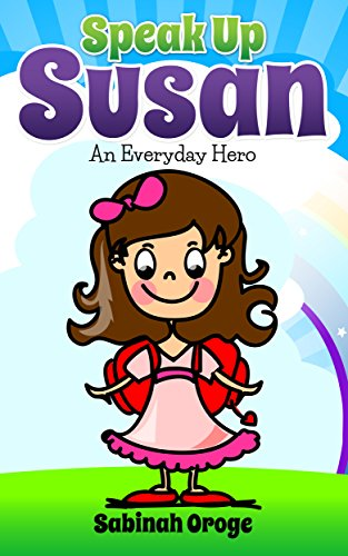 Book: Speak Up Susan - An Everyday Hero by Sabinah Oroge