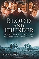 Blood and Thunder: The Boys of Eton College and the First World War