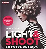 Light & Shoot. 50 fotos de moda (Fotografía)