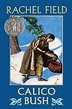 Calico Bush (Turtleback School & Library Binding Edition) (0833561472) by Field, Rachel