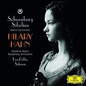 Hilary Hahn: Schoenberg Sibelius Violin Concertos