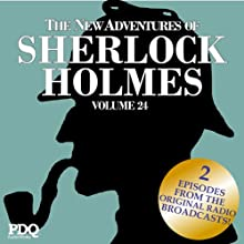 The New Adventures of Sherlock Holmes: The Golden Age of Old Time Radio Shows, Vol. 24  by Arthur Conan Doyle Narrated by Basil Rathbone
