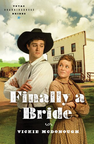 Finally a Bride (Texas Boardinghouse Brides, Book 3), Vickie McDonough