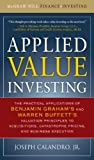Applied Value Investing: The Practical Application of Benjamin Graham and Warren Buffett's Valuation Principles to Acquisitions, Catastrophe Pricing and     Execution (McGraw-Hill Finance & Investing)