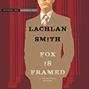 Fox Is Framed: A Leo Maxwell Mystery, Book 3 | Lachlan Smith