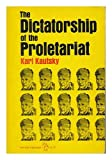 img - for The Dictatorship of the Proletariat. Introd. by John H. Kautsky book / textbook / text book