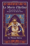 Le Morte d'Arthur: King Arthur and the Knights of the Round Table