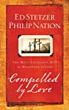 Compelled by Love: The Most Excellent Way to Missional Living (1596692278) by Stetzer, Ed