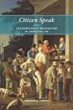 Citizen Speak: The Democratic Imagination in American Life (Morality and Society Series)